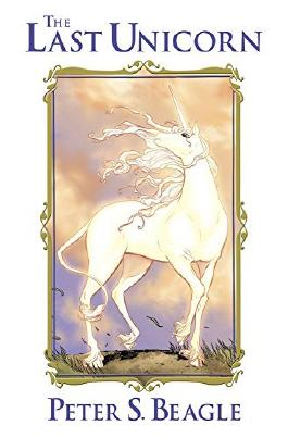 The Last Unicorn by Peter S. Beagle (2014-11-04)