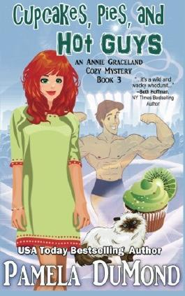 Cupcakes, Pies, and Hot Guys: An Annie Graceland Cozy Mystery, #3 (Volume 3) by Pamela DuMond (2015-12-20)