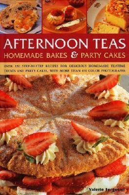 Afternoon Teas: Homemade Bakes and Party Cakes by Varlerie Ferguson (2010-06-16)