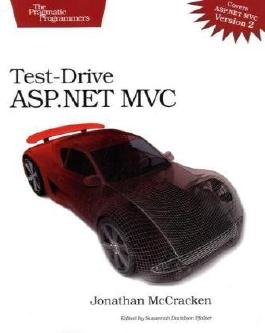 Test-Drive ASP.NET MVC (Pragmatic Programmers) by Jonathan McCracken (2010-06-15)