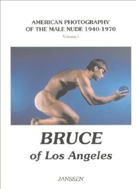Bruce of Los Angeles: American Photography of the Male Nude 1940?1970: Volume I (2000-07-01)