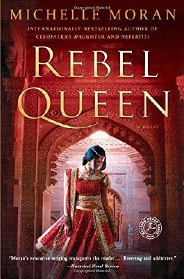 Rebel Queen: A Novel by Michelle Moran (2016-01-05)