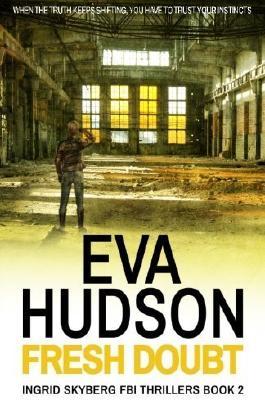 Fresh Doubt: Ingrid Skyberg FBI Thrillers Book 2 by Eva Hudson (2014-03-21)