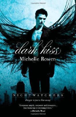 Dark Kiss (Nightwatchers) by Michelle Rowen (2012-05-22)
