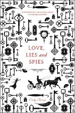 Love, Lies and Spies by Cindy Anstey (2016-04-19)