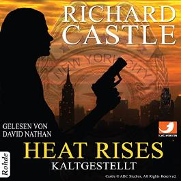 Heat Rises: Kaltgestellt (Nikki Heat 3)