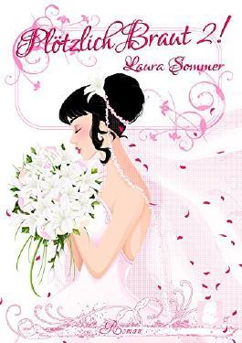Plötzlich Braut!: Liebesroman - Einzelband