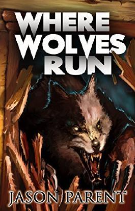 Where Wolves Run: A Novella of Horror