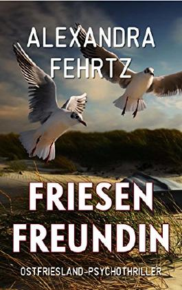 Friesenfreundin: Ostfriesland-Psychothriller
