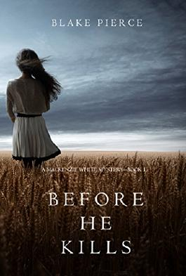 Before he Kills (A Mackenzie White Mystery-Book 1)