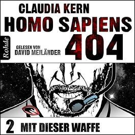 Mit dieser Waffe (Homo Sapiens 404 - Teil 2)