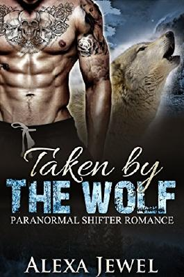 SHIFTER WEREWOLF ROMANCE: Taken by the Wolf (ShapeShifter Pregnancy Romance)