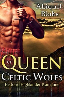 HISTORICAL HIGHLANDER ROMANCE: Queen of Celtic Wolfs (Highlander Scottish Regency Romance)