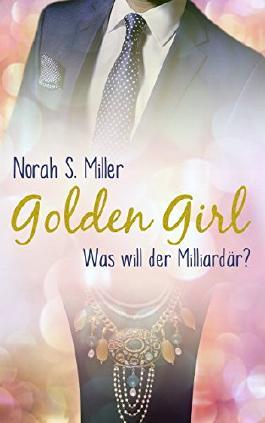 Golden Girl: Was will der Milliardär?