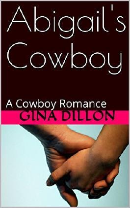 Abigail's Cowboy: A Cowboy Romance (Raining Cowboys Book 1)