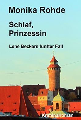 Schlaf, Prinzessin - Lene Beckers fünfter Fall (Lene Becker ermittelt 5)