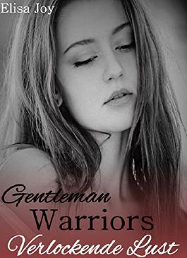 Gentleman Warriors 1: Verlockende Lust 1 & 2