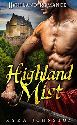 Historical Highland Romance: Highland Mist (Scottish Steamy Highlander Warrior Protector Romance) (Medieval Second Chance Pregnancy Romance Short Stories)