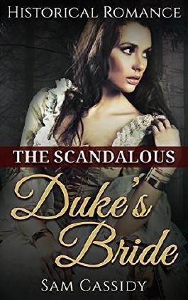 HISTORICAL ROMANCE: REGENCY ROMANCE: The Scandalous Duke's Bride (Secret Baby Duke Military Romance) (19th Century Victorian Romance Short Stories)