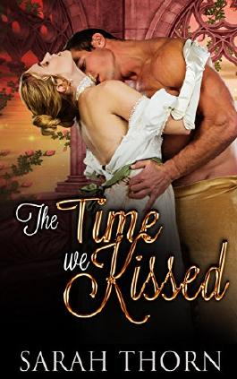 Regency Romance: The Time We Kissed (Historical Billionaire Military Romance) (19th Century Victorian Romance)