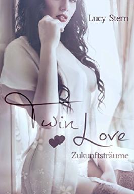 Twin Love 04: Zukunftsträume (Twin-Reihe)