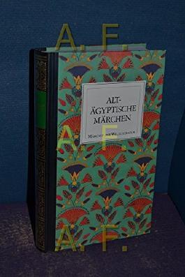 Alt - Ägyptische Märchen / Märchen der Weltliteratur