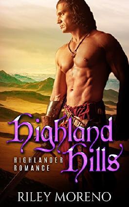 HIGHLANDER ROMANCE: HIGHLAND HILLS (Scottish historical bride romance) (Historical Medieval romance short stories)