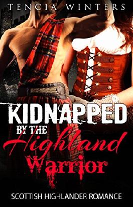 ROMANCE: Kidnapped by the Highland Warrior (Historical Scottish Highlander Romance) (Alpha Male Medieval Pregnancy Short Stories)