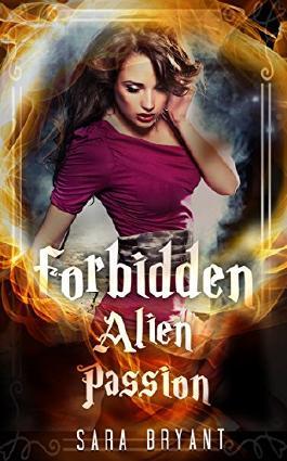 ROMANCE: ALIEN ROMANCE SCIFI: Forbidden Alien Passion (A Sci-Fi Alien Invasion Abduction Romance Collection) (Science Fiction Romance with Alien Invader)
