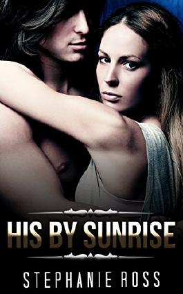 MILITARY ROMANCE COLLECTION: His By Sunrise (Contemporary Soldier Alpha Male Romance Collection)