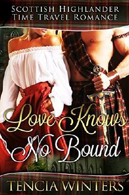 HIGHLANDER: Love Knows No Bound (Scottish Highlander Time Travel Romance) (Historical Medieval Pregnancy Short Stories)