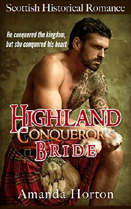 Romance: Marriage of Convenience Romance: Highland Conqueror's Bride ( Mail Order Bride Bad Boy Scottish Romance)
