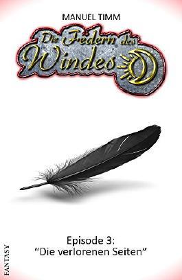 """Die Federn des Windes: Episode 3: """"Die verlorenen Seiten"""""""
