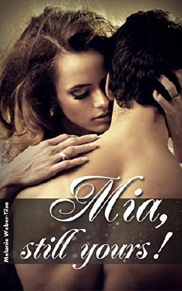 Mia, still yours! (White Beach-Reihe 3)