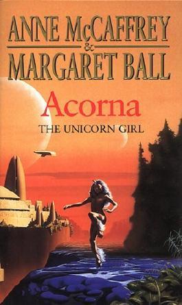 Acorna: The Unicorn Girl (The Acorna Series) by Anne McCaffrey (1998-01-02)