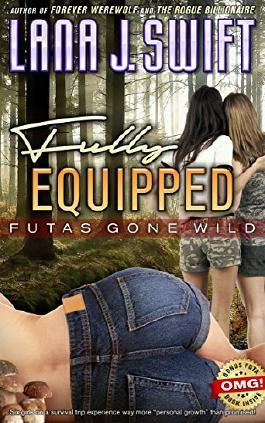 Fully Equipped: Futas Gone Wild