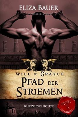 Pfad der Striemen: Will & Grayce (Story 1)