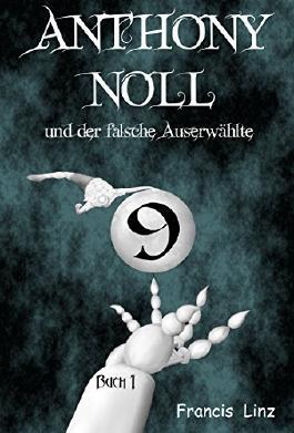 Anthony Noll und der falsche Auserwählte (Buch 1 & 2) (Anthony Noll und ... 5)