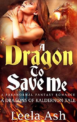 Dragon Shifter: A Dragon to Save Me (Shapeshifter Paranormal Fantasy Romance) (Dragons of Kaldernon Contemporary New Adult Short Stories)