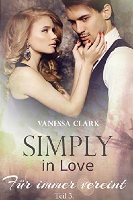 Simply in love: Für immer vereint