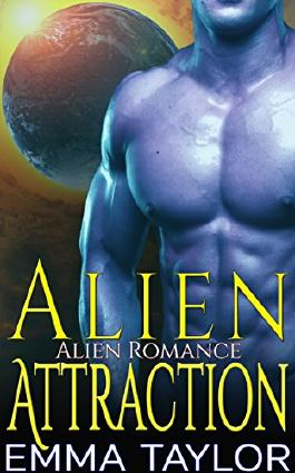 Alien Romance: Alien Attraction (Scifi Paranormal Alpha Male Alien Invasion Cyborg Romance) (Science Fiction Fantasy BBW Pregnancy Romance Short Stories)