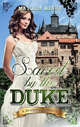 Romance: Regency Romance: Saved by the Duke (A Regency Romance)