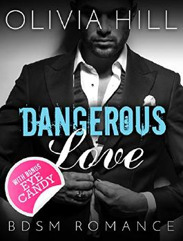 ROMANCE: BDSM: Dangerous Love (BBW Contemporary Alpha Male Love and Romance Sagas) (Fun, Provocative Suspense Mature Young Adult New Adult Billionaire Steamy Romance Books)