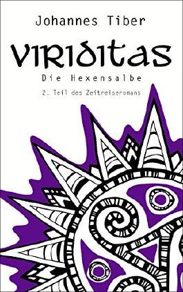 Die Hexensalbe: 2. Teil des Zeitreiseromans (Viriditas)