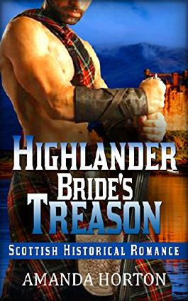 Romance: Marriage Of Convenience Romance : Highlander Bride's Treason ( Mail Order Bride Scottish Historical Romance)