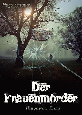 Der Frauenmörder - Historischer Krimi - Edition: Historischer Roman (Illustrierte Ausgabe)