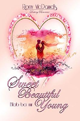 Sweet Beautiful Young - Bleib bei mir