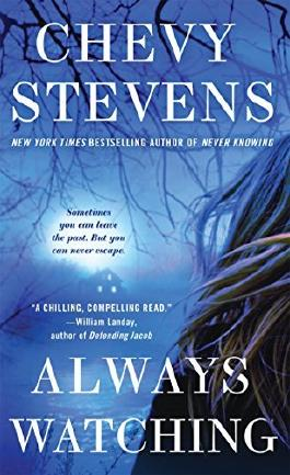 Always Watching: A Novel by Chevy Stevens (2016-04-05)