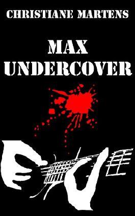 Max Undercover: Ein Jugendthriller