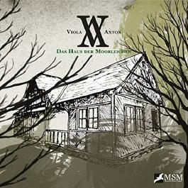 Das Haus der Moorleichen (Viola Axton 2)